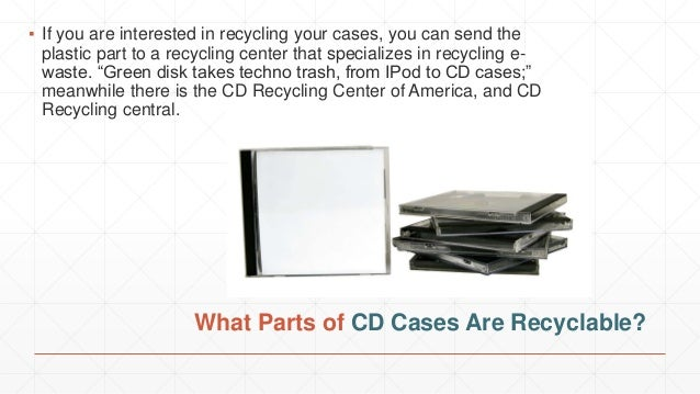 Are cd cases recyclable and how can i use them