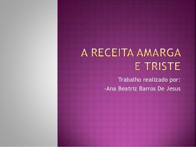 Trabalho realizado por: -Ana Beatriz Barros De Jesus
