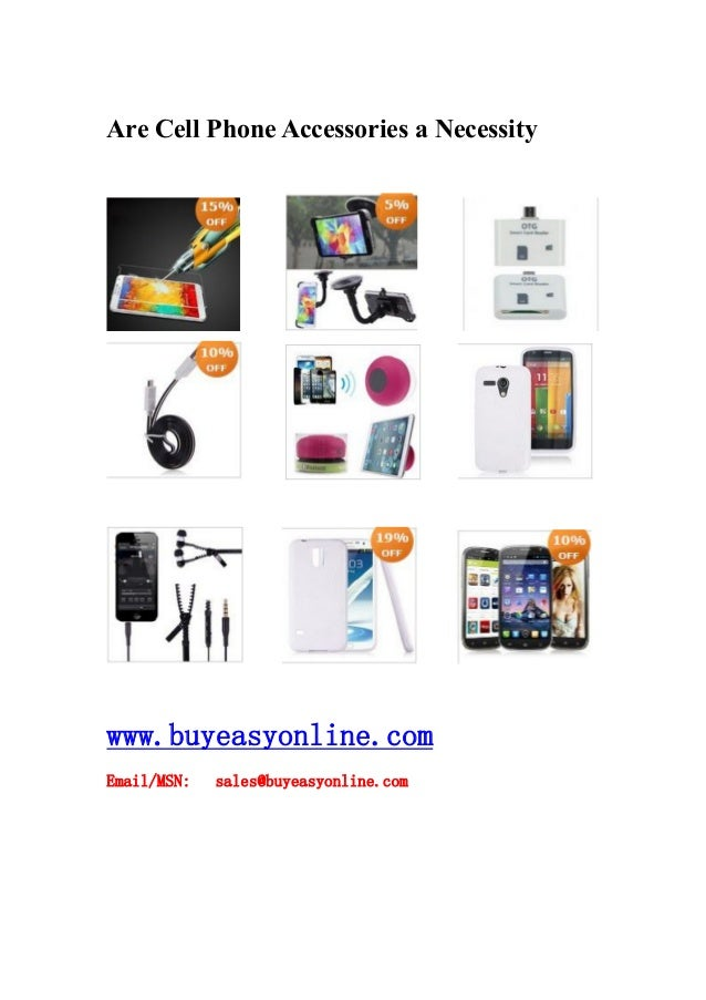 Are Cell Phone Accessories a Necessity www.buyeasyonline.com Email/MSN: sales@buyeasyonline.com