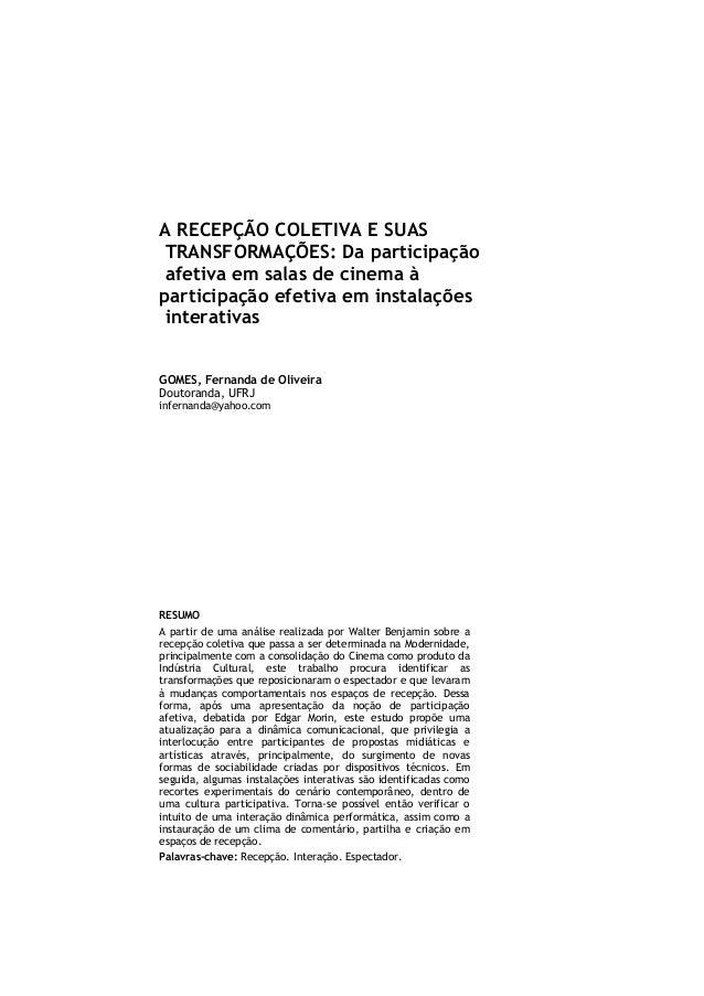 A RECEPÇÃO COLETIVA E SUAS TRANSFORMAÇÕES: Da participação afetiva em salas de cinema à participação efetiva em instalaçõe...