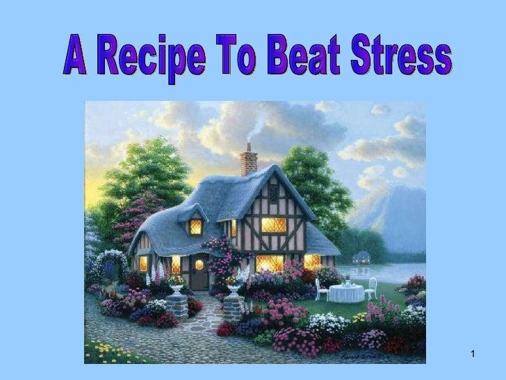 A Recipe To Beat Stress