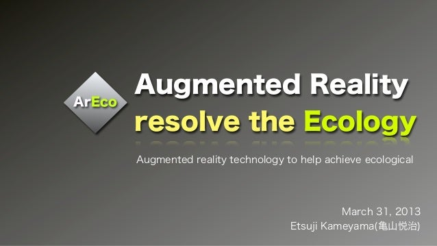 Augmented RealityArEco        resolve the Ecology        Augmented reality technology to help achieve ecological          ...