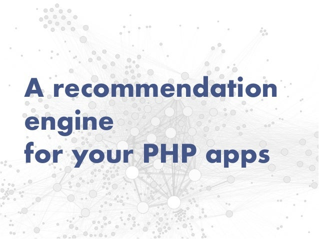 A recommendation engine for your PHP apps
