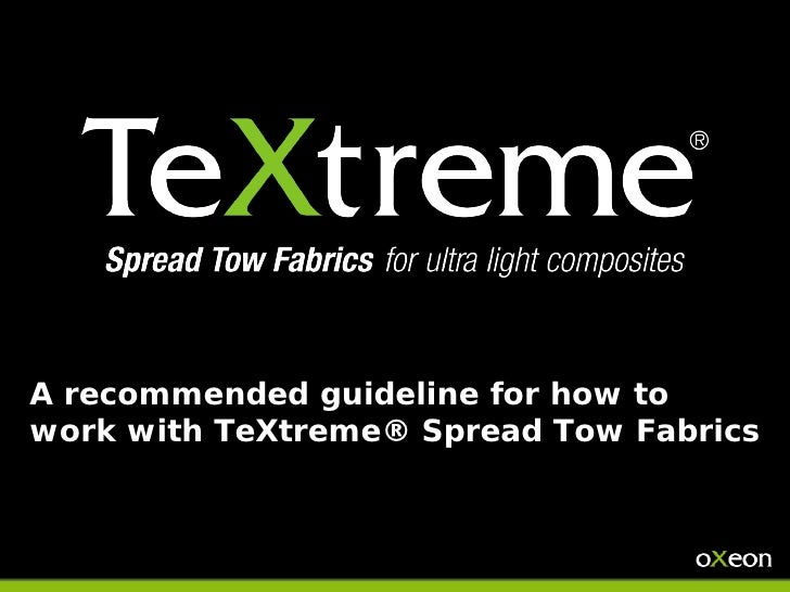 A recommended guideline for how towork with TeXtreme® Spread Tow Fabrics