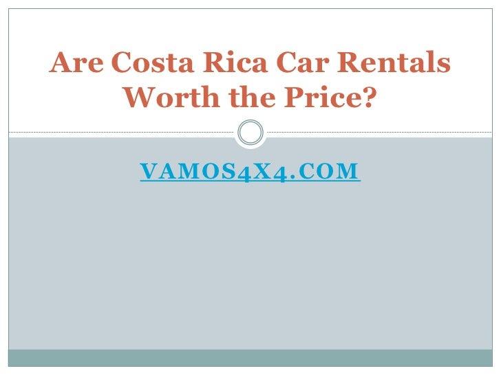 Are Costa Rica Car Rentals     Worth the Price?     VAMOS4X4.COM