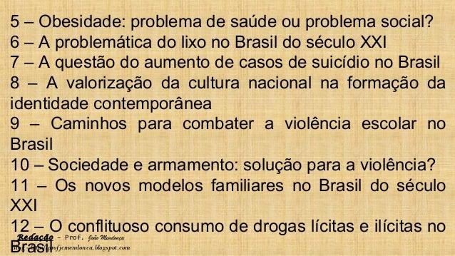 Redação – Prof. João Mendonça Blog - http://profjcmendonca.blogspot.com 5 – Obesidade: problema de saúde ou problema socia...