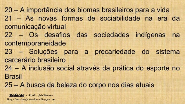 Redação – Prof. João Mendonça Blog - http://profjcmendonca.blogspot.com 20 – A importância dos biomas brasileiros para a v...