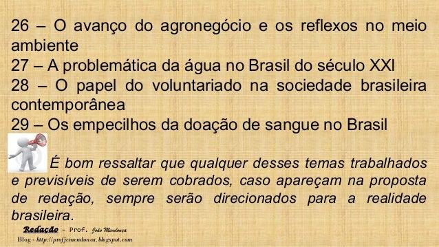 Redação – Prof. João Mendonça Blog - http://profjcmendonca.blogspot.com 26 – O avanço do agronegócio e os reflexos no meio...