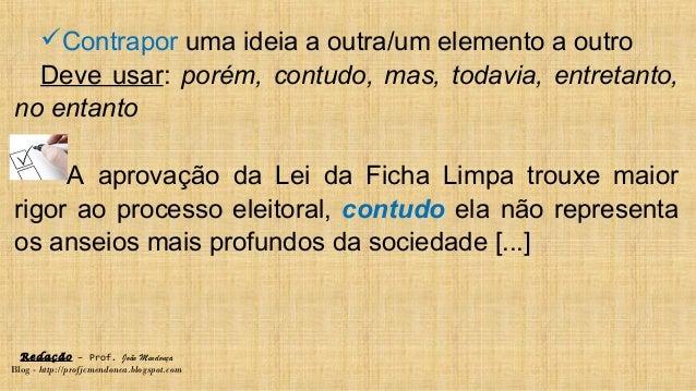 Redação – Prof. João Mendonça Blog - http://profjcmendonca.blogspot.com Contrapor uma ideia a outra/um elemento a outro D...