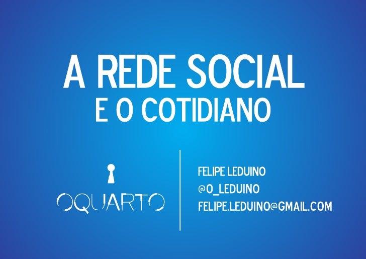 A rede social e o cotidiano