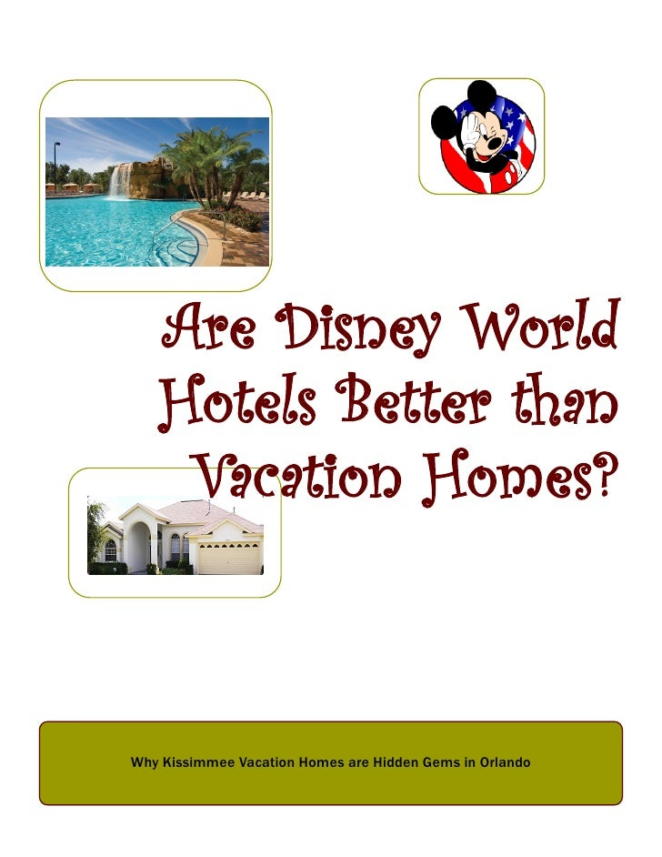 Are Disney World   Hotels Better than    Vacation Homes?Why Kissimmee Vacation Homes are Hidden Gems in Orlando