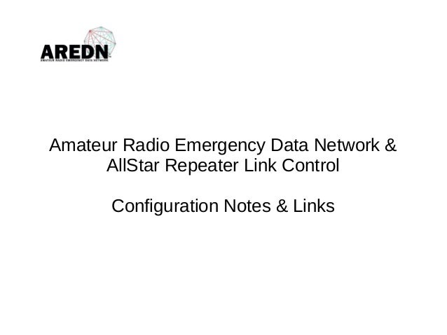 Amateur Radio Emergency Data Network & AllStar Repeater Link Control Configuration Notes & Links