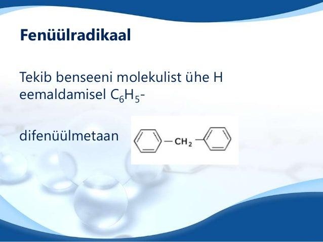 FenüülradikaalTekib benseeni molekulist ühe Heemaldamisel C6H5-difenüülmetaan