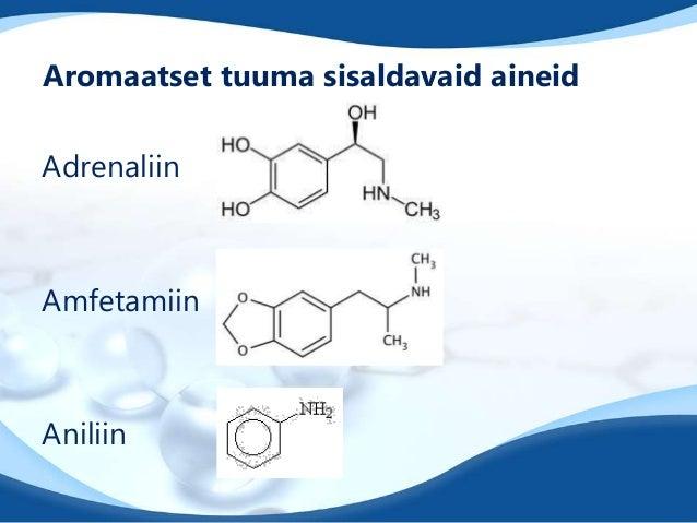 Aromaatset tuuma sisaldavaid aineidAdrenaliinAmfetamiinAniliin