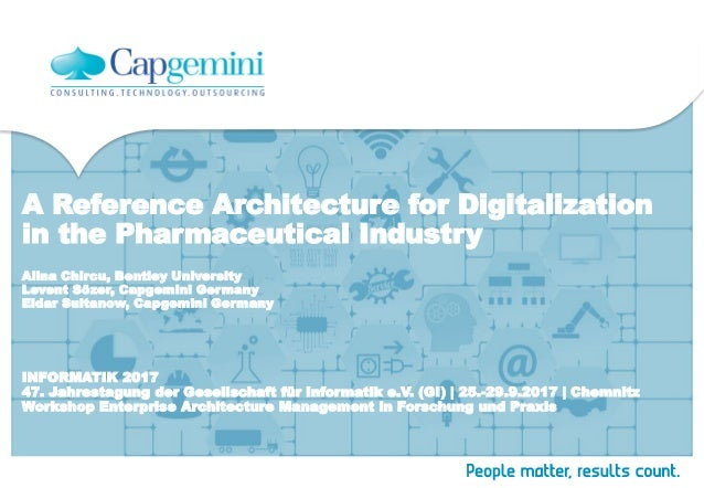 A Reference Architecture for Digitalization in the Pharmaceutical Industry INFORMATIK 2017 47. Jahrestagung der Gesellscha...