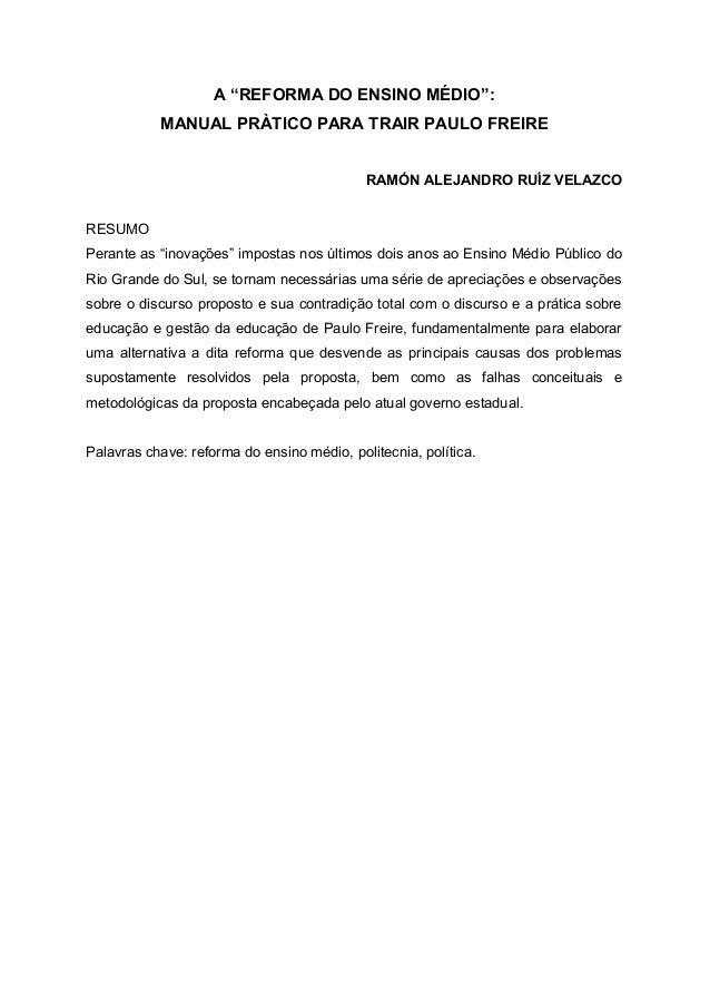 """A """"REFORMA DO ENSINO MÉDIO"""":           MANUAL PRÀTICO PARA TRAIR PAULO FREIRE                                            R..."""
