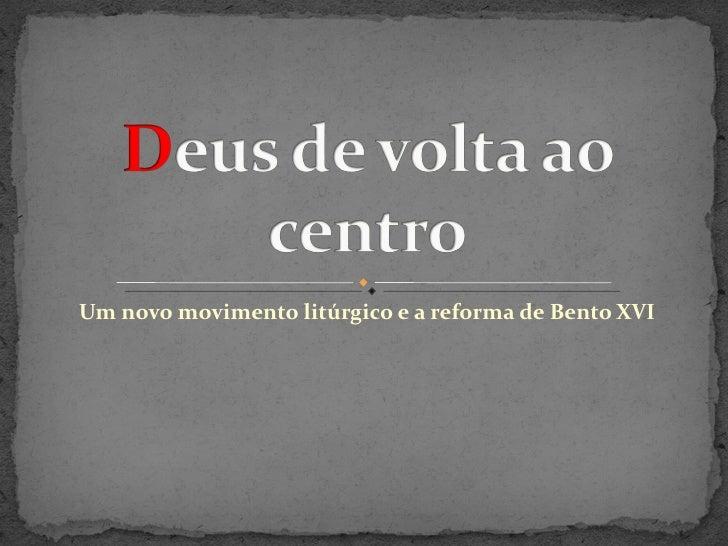 Um novo movimento litúrgico e a reforma de Bento XVI