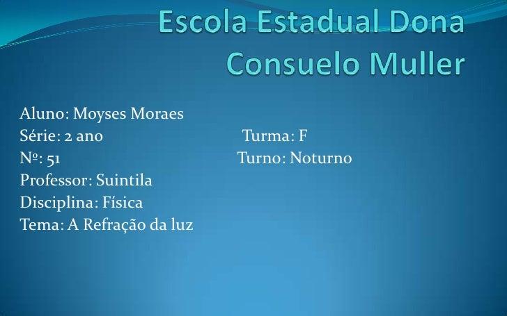 Aluno: Moyses MoraesSérie: 2 ano               Turma: FNº: 51                    Turno: NoturnoProfessor: SuintilaDiscipli...