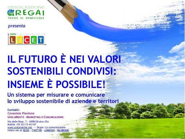 presenta  IL FUTURO È NEI VALORI SOSTENIBILI CONDIVISI: INSIEME È POSSIBILE! Un sistema per misurare e comunicare lo svilu...