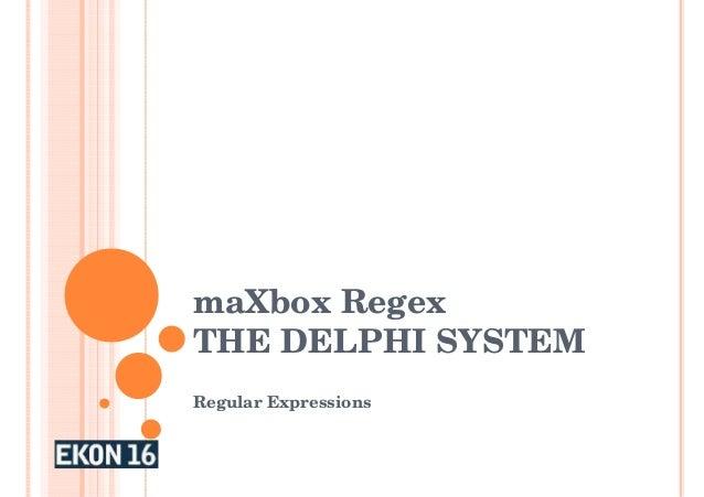 maXbox RegexTHE DELPHI SYSTEMRegular Expressions