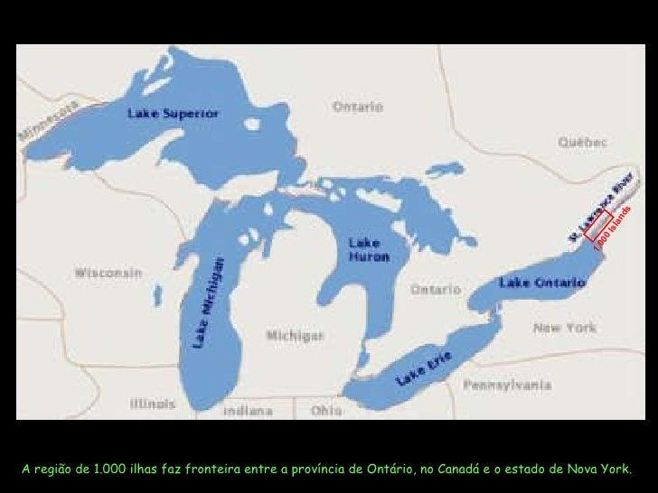 A região de 1.000 ilhas faz fronteira entre a província de Ontário, no Canadá e o estado de Nova York.   1,000 Islands