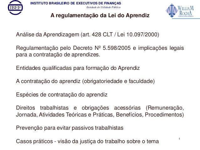 INSTITUTO BRASILEIRO DE EXECUTIVOS DE FINANÇAS  Entidade de Utilidade Pública  A regulamentação da Lei do Aprendiz  Anális...