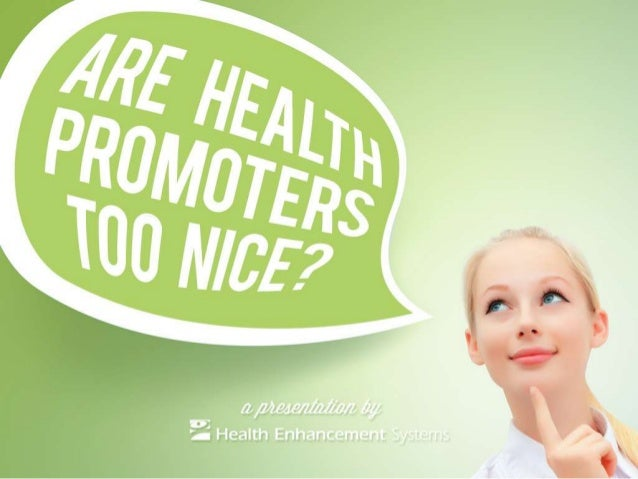 Are Health Promoters Too Nice?