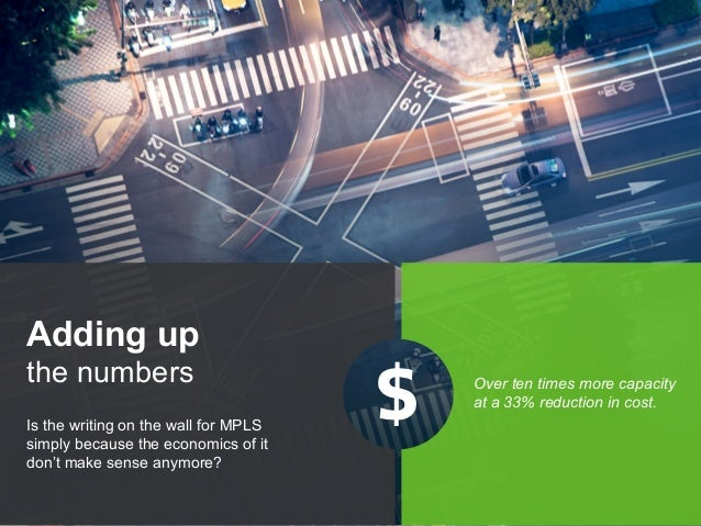 Copyright © 2015 Dimension Data Is the writing on the wall for MPLS simply because the economics of it don't make sense an...