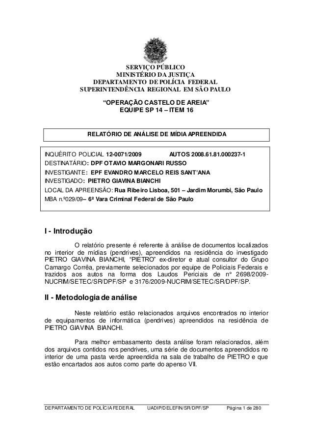 """SERVIÇO PÚBLICO  MINISTÉRIO DA JUSTIÇA  DEPARTAMENTO DE POLÍCIA FEDERAL  SUPERINTENDÊNCIA REGIONAL EM SÃO PAULO  """"OPERAÇÃO..."""