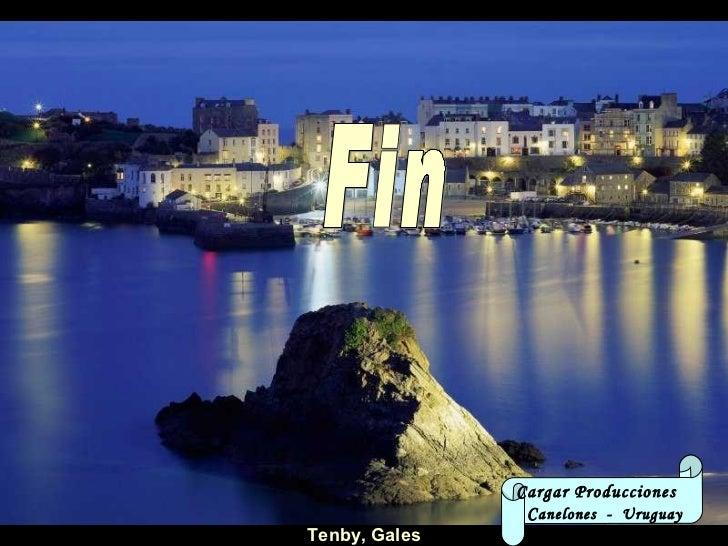 Tenby, Gales Cargar Producciones  C anelones  -  Uruguay Fin