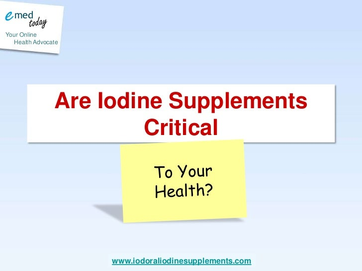 Are Iodine Supplements Critical<br />To Your Health?<br />
