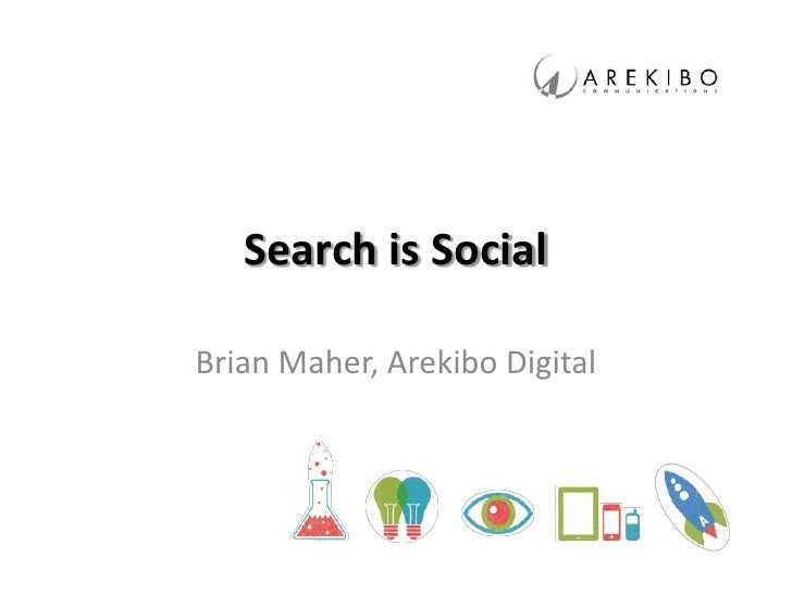 Search is SocialBrian Maher, Arekibo Digital