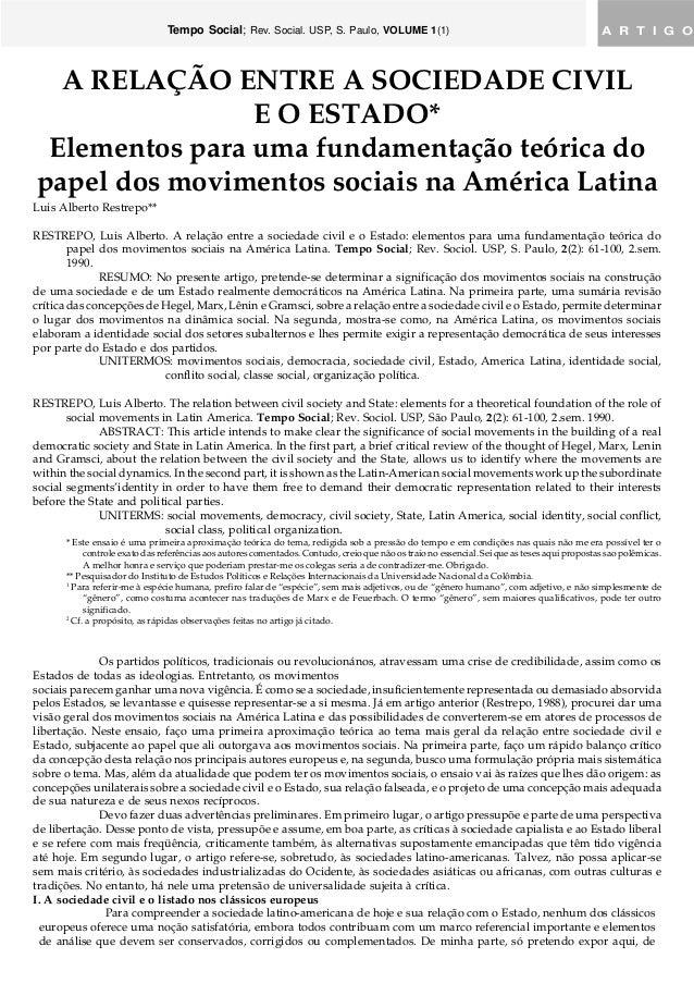 Tempo Social; Rev. Social. USP, S. Paulo, VOLUME 1(1) A R T I G O A RELAÇÃO ENTRE A SOCIEDADE CIVIL E O ESTADO* Elementos ...
