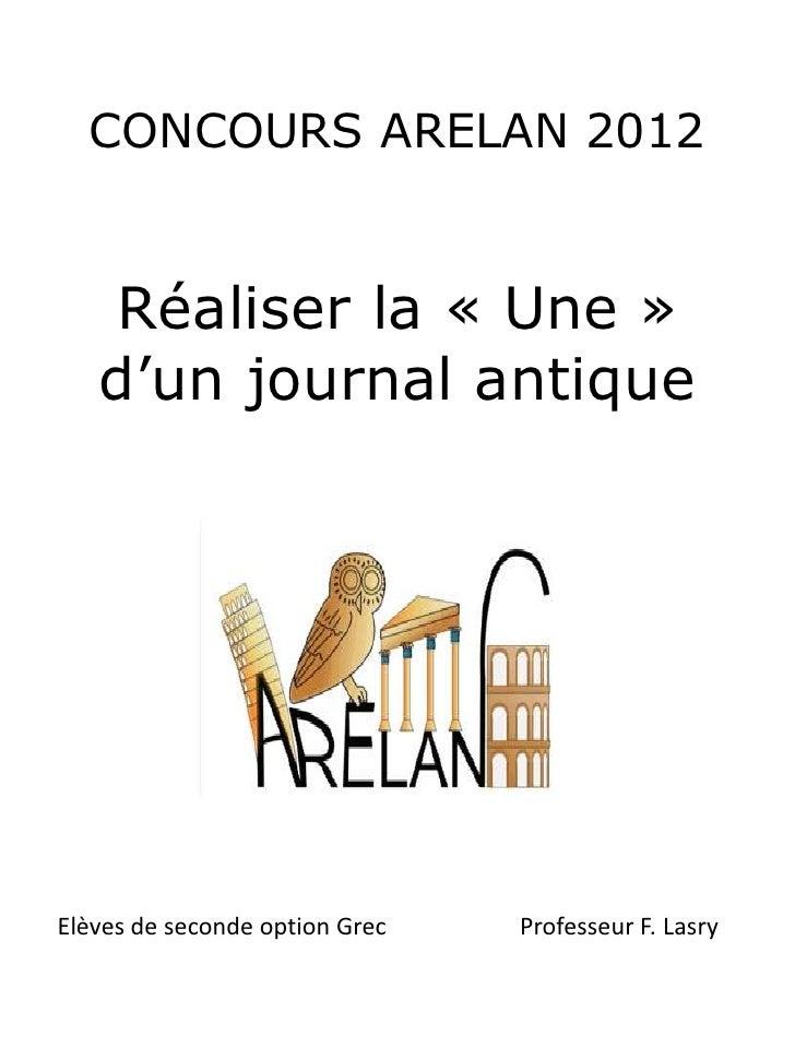 CONCOURS ARELAN 2012   Réaliser la « Une »   d'un journal antiqueElèves de seconde option Grec   Professeur F. Lasry