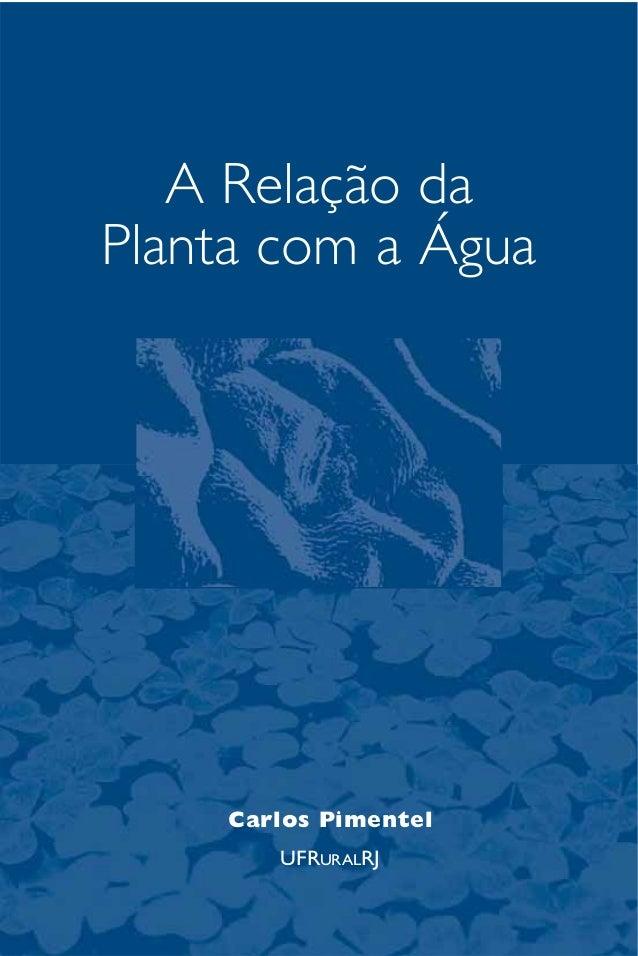A Relação da Planta com a Água Carlos Pimentel UFRURALRJ
