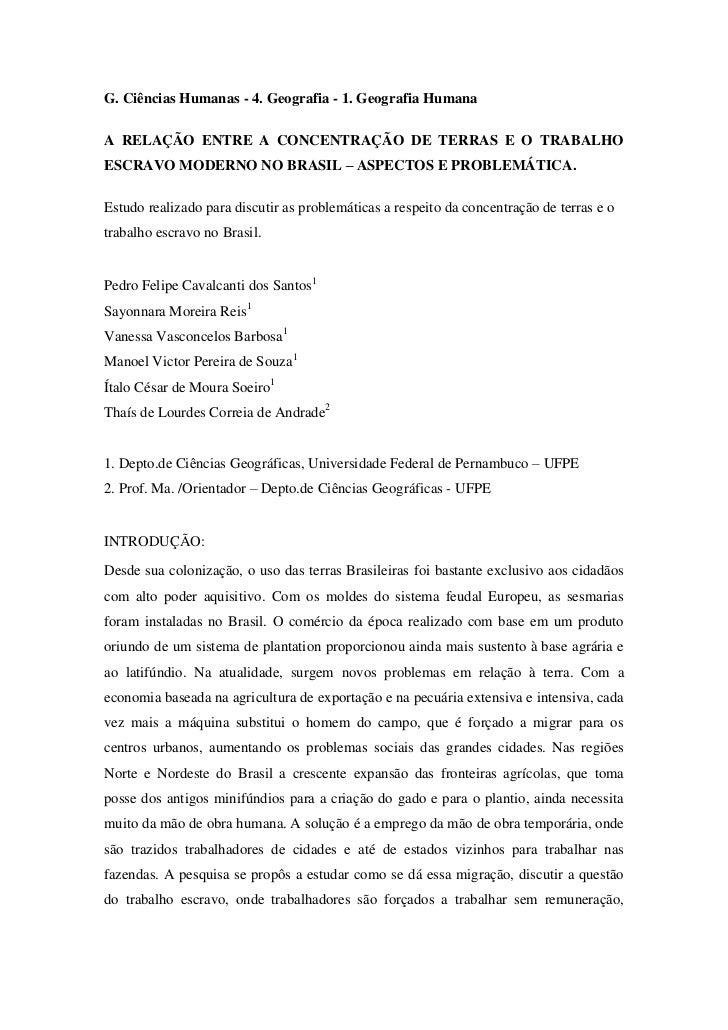 G. Ciências Humanas - 4. Geografia - 1. Geografia HumanaA RELAÇÃO ENTRE A CONCENTRAÇÃO DE TERRAS E O TRABALHOESCRAVO MODER...