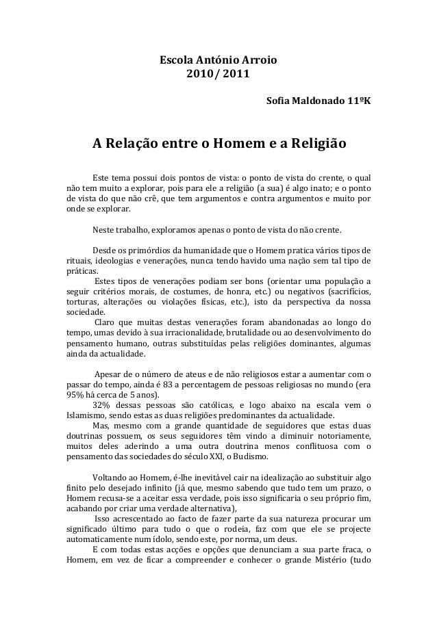 Escola António Arroio 2010/ 2011 Sofia Maldonado 11ºK A Relação entre o Homem e a Religião Este tema possui dois pontos de...