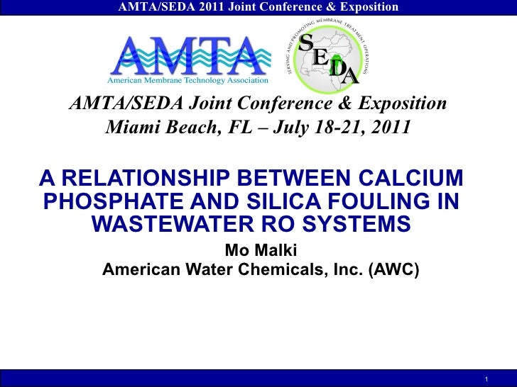 Mo Malki American Water Chemicals, Inc. (AWC) A RELATIONSHIP BETWEEN CALCIUM PHOSPHATE AND SILICA FOULING IN WASTEWATER RO...