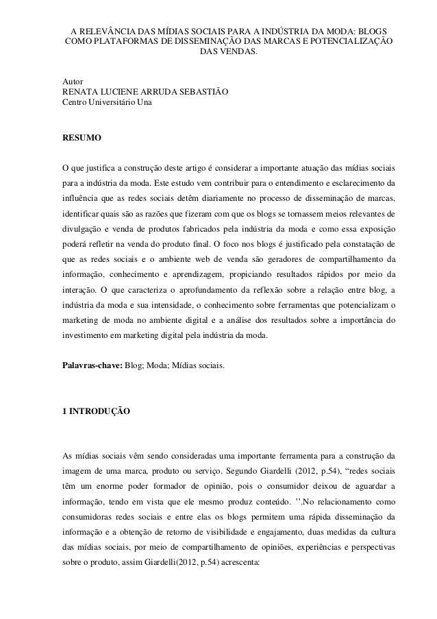 A RELEVÂNCIA DAS MÍDIAS SOCIAIS PARA A INDÚSTRIA DA MODA: BLOGS COMO PLATAFORMAS DE DISSEMINAÇÃO DAS MARCAS E POTENCIALIZA...