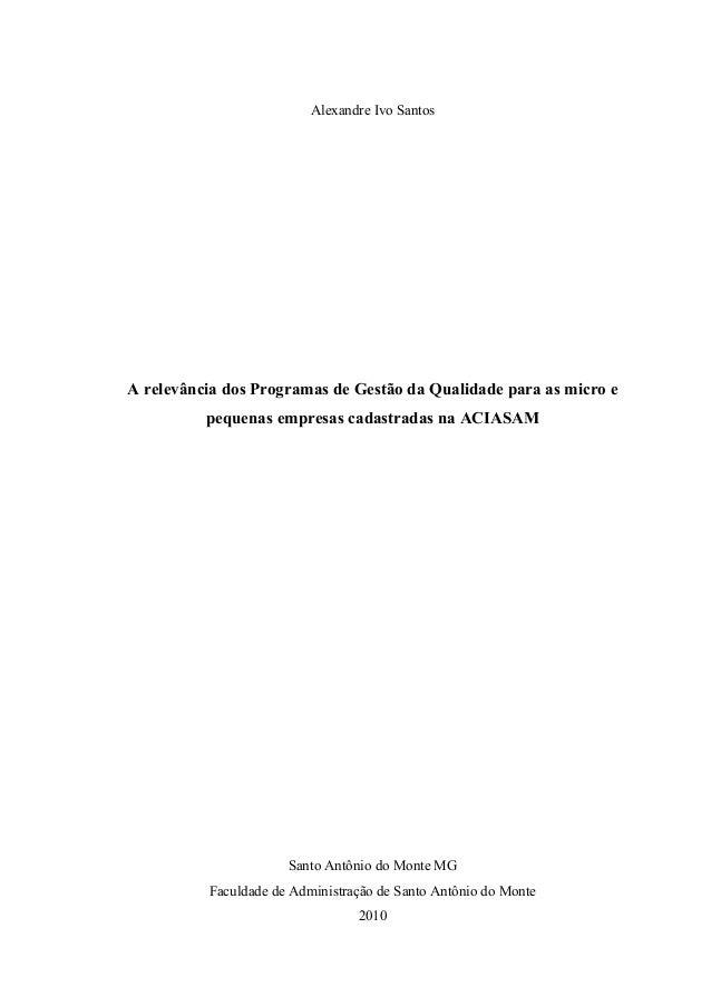 Alexandre Ivo Santos A relevância dos Programas de Gestão da Qualidade para as micro e pequenas empresas cadastradas na AC...