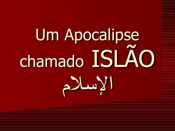 Um Apocalipse chamado  ISLÃO الإسلام