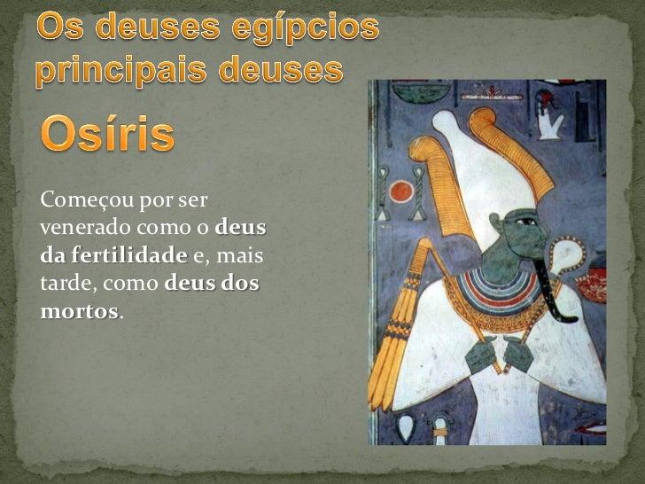 Esposa e irmã de Osíris:deusa da maternidade eda fertilidade.