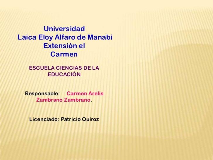 UniversidadLaica Eloy Alfaro de Manabí       Extensión el         Carmen   ESCUELA CIENCIAS DE LA        EDUCACIÓN  Respon...
