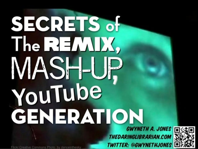 Secrets of the Remix Mashup YouTube Gen 2015