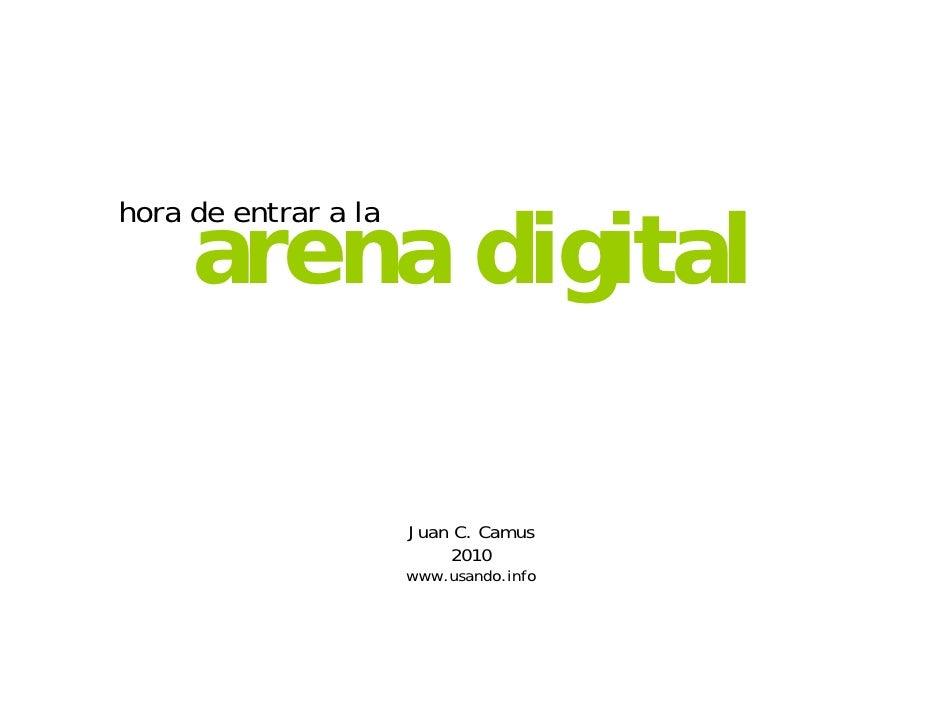 hora de entrar a la      arena digital                        Juan C. Camus                           2010                ...