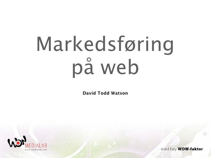 Markedsføring    på web     David Todd Watson
