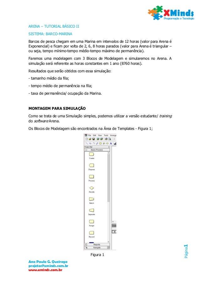 Ana Paula G. Queiroga projetos@xminds.com.br www.xminds.com.br Página1 ARENA – TUTORIAL BÁSICO II SISTEMA: BARCO-MARINA Ba...