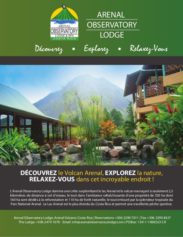 Arenal Observatory Lodge, Arenal Volcano Costa Rica | Reservations +506 2290 7011 | Fax +506 2290 8427 The Lodge: +506 247...