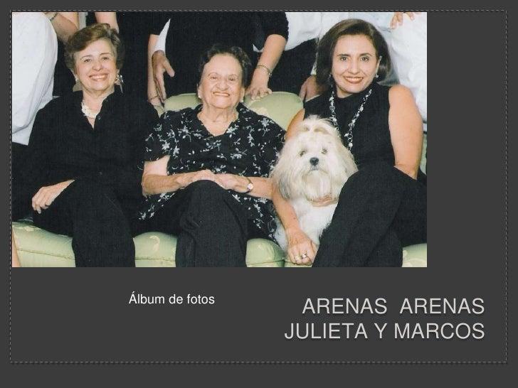 Arenas  arenasJulieta y marcos <br />Álbum de fotos<br />