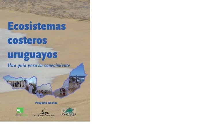 EcosistemascosterosuruguayosUna guía para su conocimiento            Proyecto Arenas
